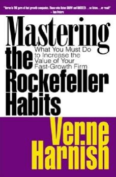 Mastering the Rockefeller Habits: What You Must Do to Increase the Value of Your Fast-Growth Firm