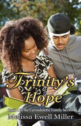 Trinity's Hope (Book #1 In The Carondolette Family Series)