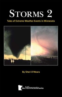 Storms 2!: More Tales of Extreme Weather in Minnesota
