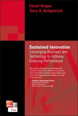 Sustained Innovation: Converging Business and Technology to Achieve Enduring Performance