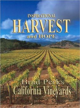 Inspirational Harvest and Hope: Brad Perks California Vineyards