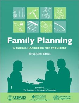 Family Planning: A Global Handbook for Providers: Revised 2011 Edition