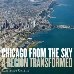 Chicago from the Sky: A Region Transformed