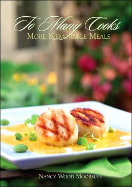 To Many Cooks: More Memorable Meals