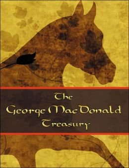 George MacDonald Treasury: The Princess and the Goblin, The Princess and Curdie, Light Princess, Phantastes, Giant's Heart, At the Back of the North Wind, The Golden Key, and Lilith