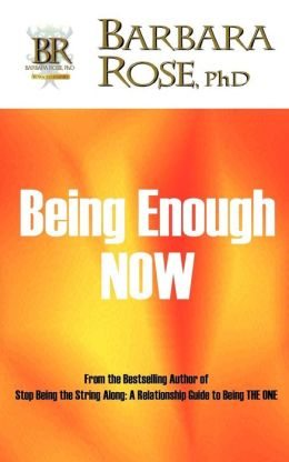 Being Enough Now