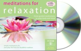 Meditations for Relaxation: Guided Mediations From the Buddhist Tradition