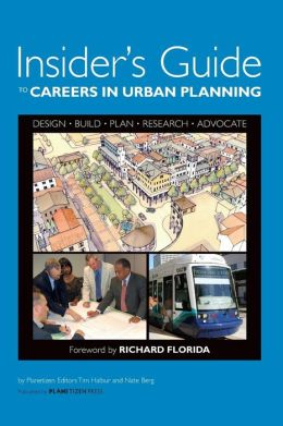 The Insider's Guide to Careers in Urban Planning