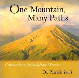 One Mountain, Many Paths: Common Sense for the Spiritual Traveler