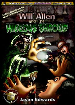 Will Allen and the Hideous Shroud (The Chronicles of the Monster Detective Agency) Jason Edwards and Jeffrey Friedman