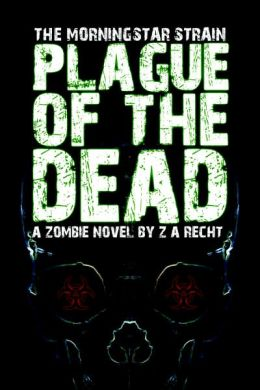 Plague of the Dead (Morningstar Strain Series #1)