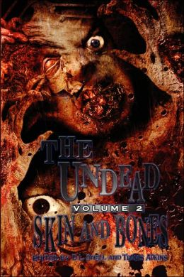 The Undead: Skin and Bones (Zombie Anthology)