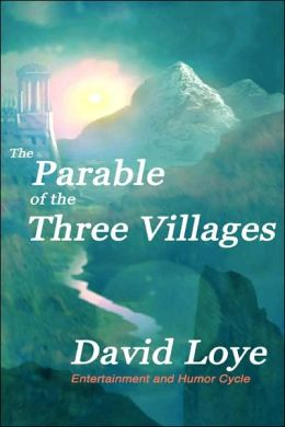 The Parable Of The Three Villages