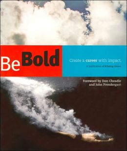 Be Bold: Create a Career with Impact