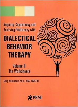 Acquiring Competency and Achieving Proficiency with Dialectical Behavior Therapy, Volume 2