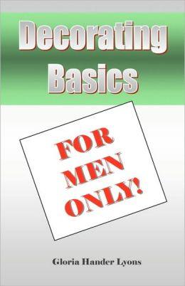 Decorating Basics: For Men Only