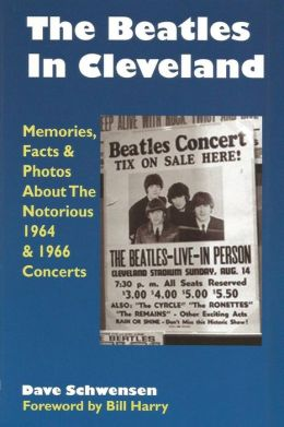 The Beatles in Cleveland: Memories, Facts and Photos about the Notorious 1964 and 1966 Concerts