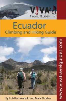 Ecuador: Climbing and Hiking Guide