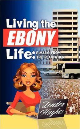 Living The Ebony Life