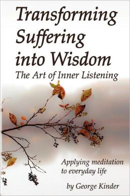 Transforming Suffering Into Wisdom