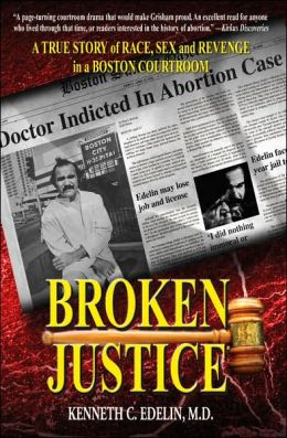Broken Justice: A True Story of Race, Sex and Revenge in a Boston Courtroom