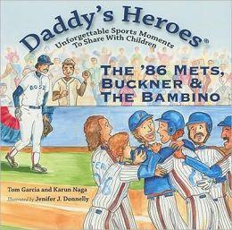 Daddy's Heroes: 86 Mets, Buckner & the Bambino