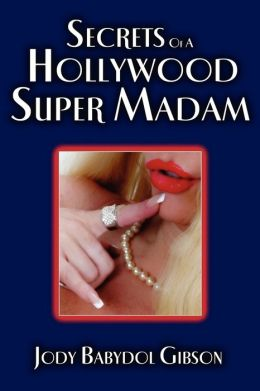 Secrets of a Hollywood Super Madam