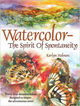 Watercolor The Spirit Of Spontaneity