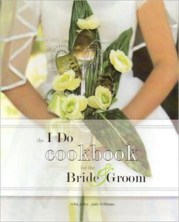 I Do Cookbook for the Bride & Groom