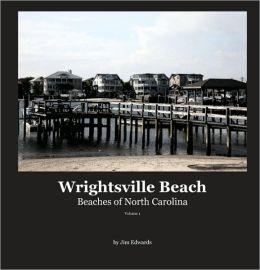 Wrightsville Beach: Beaches of North Carolina Volume 1