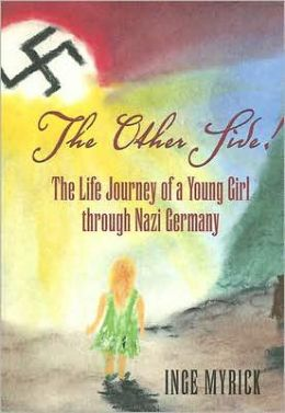The Other Side!: The Life Journey of a Young Girl through Nazi Germany