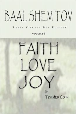 Baal Shem Tov Faith Love Joy: Mystical Stories of the Legendary Kabbalah Master