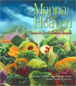 Manna from Heaven: Down to Earth Kosher Recipes