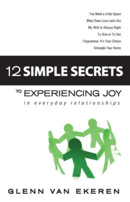 12 Simple Secrest to Experiencing Joy in Everday Relationships