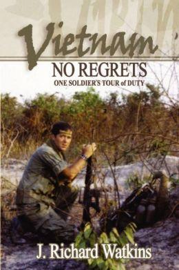 Vietnam No Regrets: One Soldier's Tour of Duty