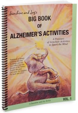 Sunshine and Joy's Big Book of Alzheimer's Activities Volume One