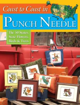 Coast to Coast in Punch Needle: The 50 States, State Flowers, Birds and Trees