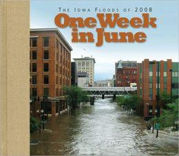 One Week in June...Iowa Floods of 2008