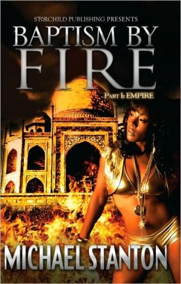 Baptism by Fire: Part I Empire