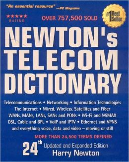 Newton's Telecom Dictionary, 24th Edition: Telecommunications, Networking, Information Technologies, The Internet