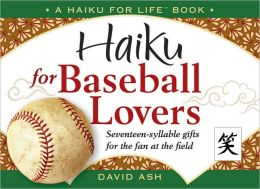 Haiku for Baseball Lovers