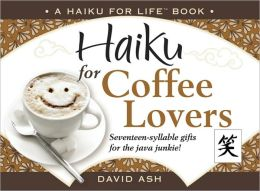 Haiku for Coffee Lovers