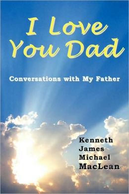 I Love You Dad: Conversations with my Father