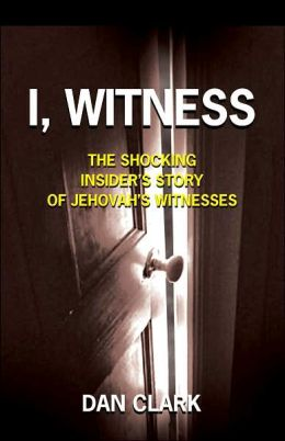 I, Witness: The Shocking Insider's Story of Jehovah's Witnesses