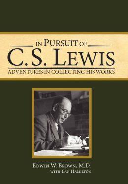 In Pursuit Of C. S. Lewis