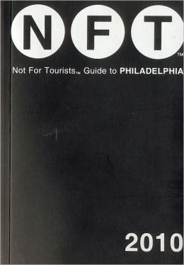 Not for Tourists Guide to Philadelphia [With Fold-Out Map]