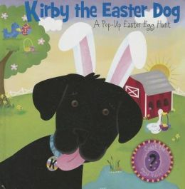 Kirby the Easter Dog: A Pop-up Easter Egg Hunt