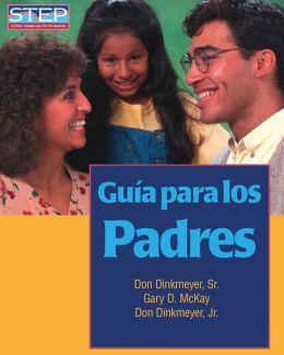 Guia Para Los Padres: Preparacion Sistematica Para Educar Bien a Los Hijos