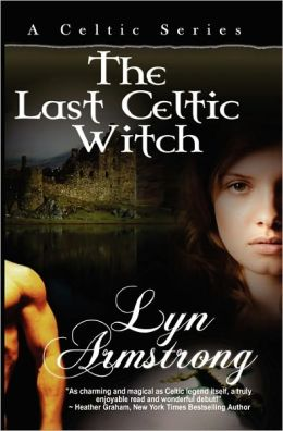The Last Celtic Witch: A Celtic Series