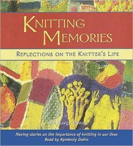 Knitting Memories: Reflections on the Knitter's Life Audio CD
